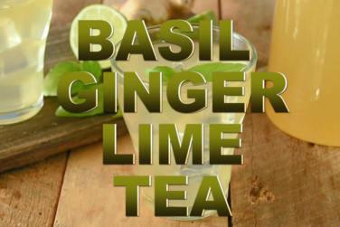 Basil Ginger Lime Tea!