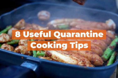 8 Useful Quarantine Cooking Tips!