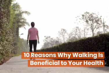 Why Walking Is Beneficial To Your Health!